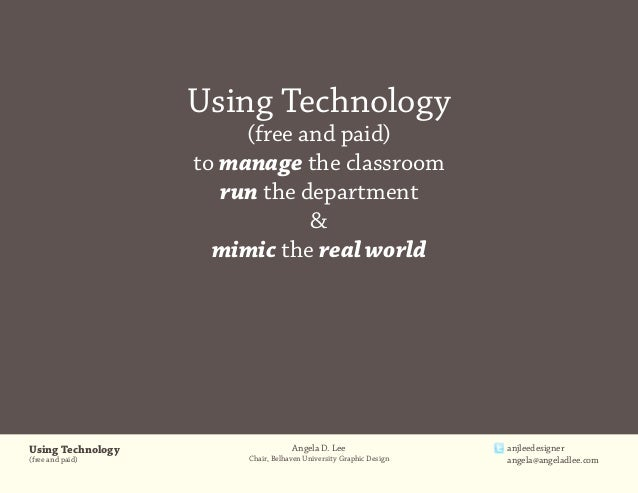 Using Technology                        (free and paid)                   to manage the classroom                      run...