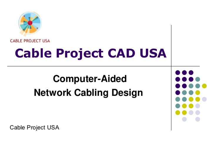 Cable Project CAD USA           Computer-Aided        Network Cabling DesignCable Project USA