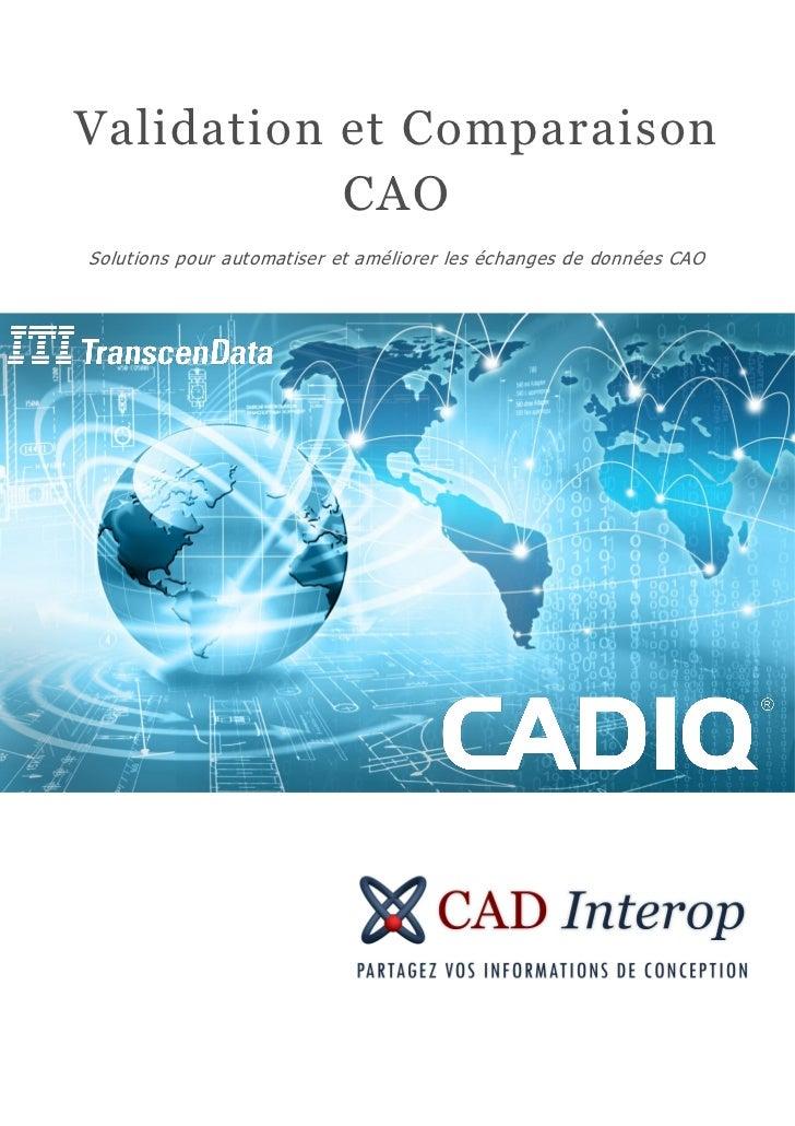 Validation et Comparaison           CAOSolutions pour automatiser et améliorer les échanges de données CAO