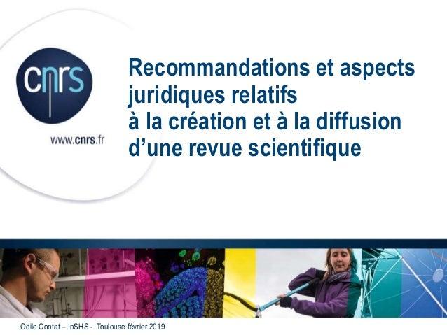 Recommandations et aspects juridiques relatifs à la création et à la diffusion d'une revue scientifique Odile Contat – InS...