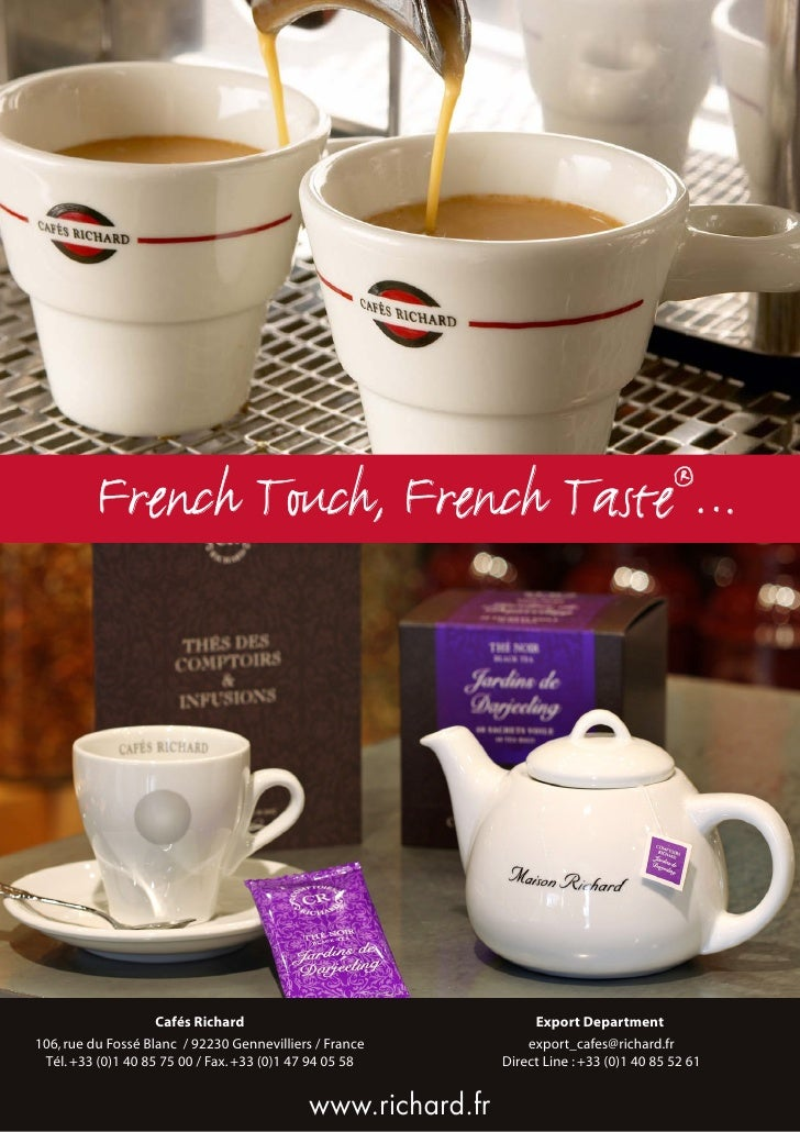 French Touch, French Taste …                                                    ®                         Cafés Richard   ...