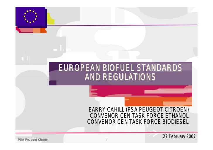 EUROPEAN BIOFUEL STANDARDS                           AND REGULATIONS                           BARRY CAHILL (PSA PEUGEOT C...