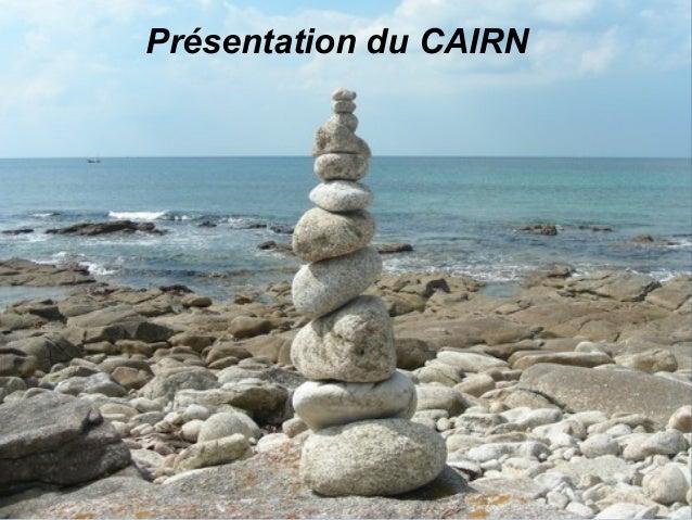 Présentation du CAIRN