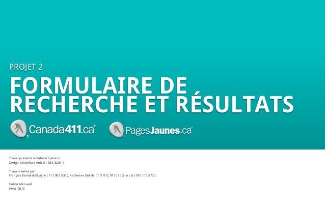 PROJET 2FORMULAIRE DERECHERCHE ET RÉSULTATSTravail présenté à Isabelle SperanoDesign d'interface web II ( DES-3201 )Travai...