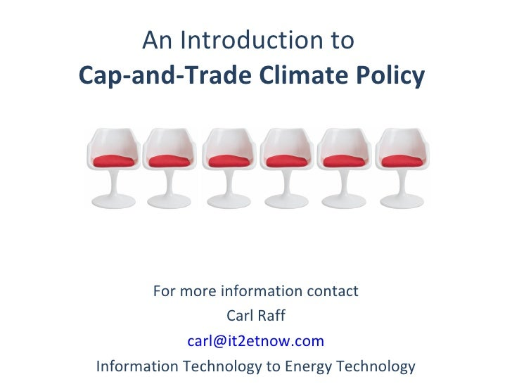 An Introduction to Cap-and-Trade Climate Policy             For more information contact                    Carl Raff     ...