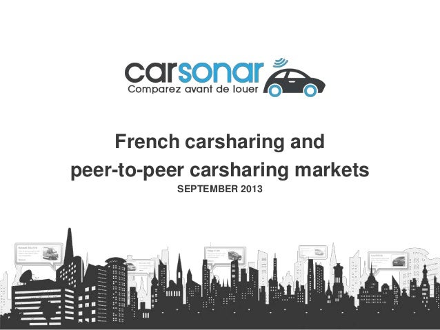 French carsharing and peer-to-peer carsharing markets SEPTEMBER 2013