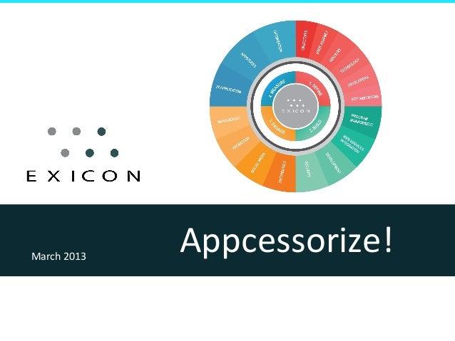 March 2013                     Appcessorize!