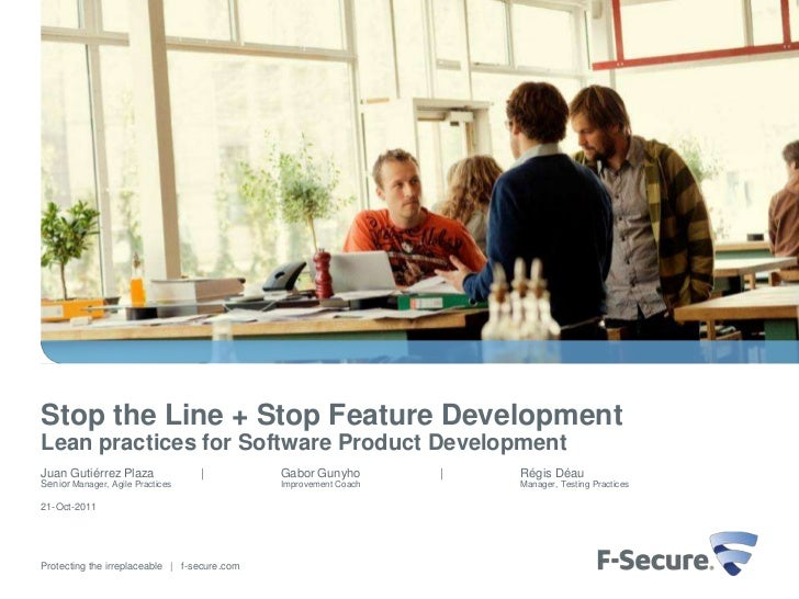 Stop the Line + Stop Feature DevelopmentLean practices for Software Product DevelopmentJuan Gutiérrez Plaza              |...