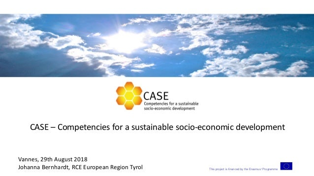 This project is financed by the Erasmus+ Programme CASE – Competencies for a sustainable socio-economic development Vannes...