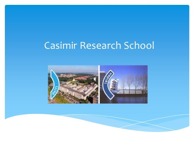Casimir Research School