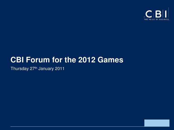 CBI Forum for the 2012 GamesThursday 27th January 2011