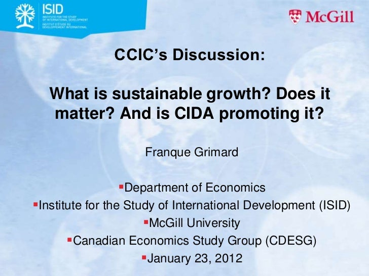 CCIC's Discussion:   What is sustainable growth? Does it   matter? And is CIDA promoting it?                     Franque G...