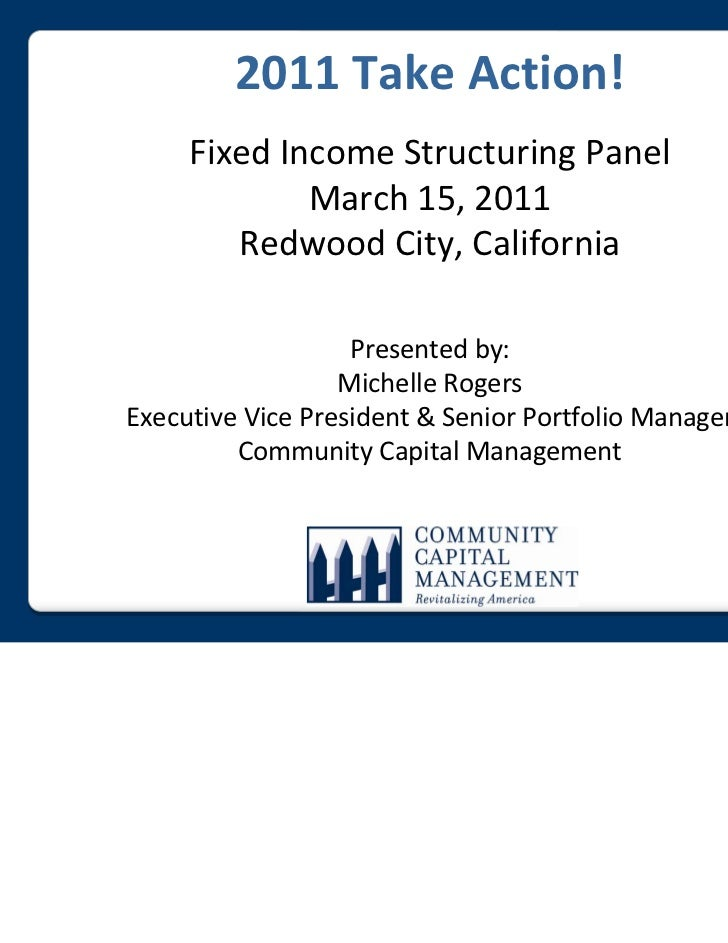 2011TakeAction!     FixedIncomeStructuringPanel             March15,2011        RedwoodCity,California           ...