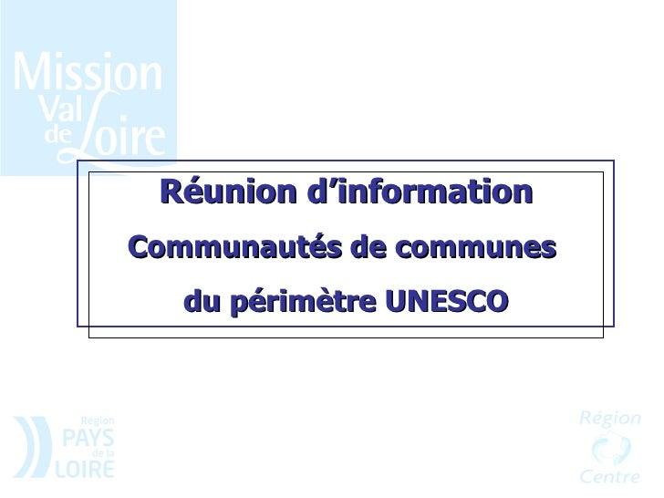 Réunion d'information Communautés de communes   du périmètre UNESCO