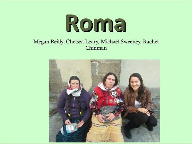 RomaMegan Reilly, Chelsea Leary, Michael Sweeney, Rachel                      Chinman