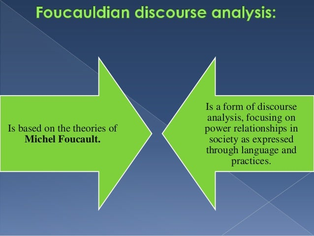 the field of foucauldian discourse analysis They are not simply texts, but they are relatively well-bounded fields of social   to this end, we proceed to a discourse analysis of the two most.