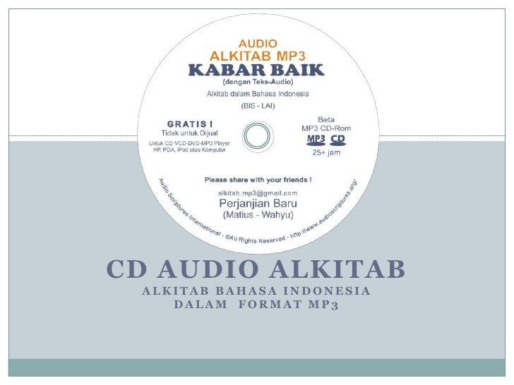 CD AUDIO ALKITABAlkitabBahasa Indonesia dalam  format MP3<br />