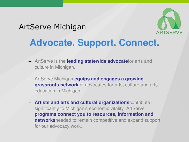 ArtServe Michigan  Advocate. Support. Connect.  – ArtServe is the leading statewide advocatefor arts and    culture in Mic...