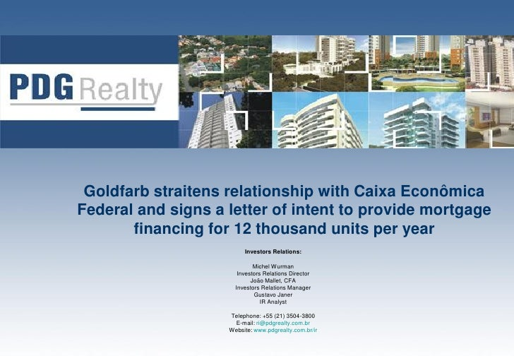 Goldfarb straitens relationship with Caixa Econômica Federal and signs a letter of intent to provide mortgage        finan...