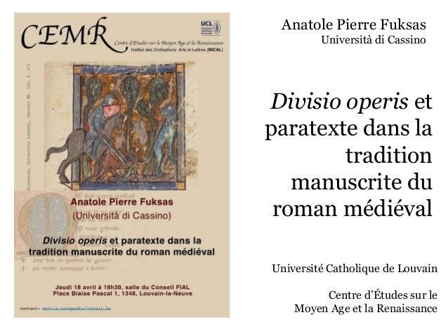 Divisio operis etparatexte dans latraditionmanuscrite duroman médiévalAnatole Pierre FuksasUniversità di CassinoUniversité...
