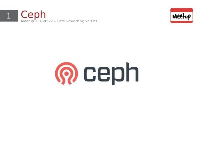 1 CephMeetup 20160922 – Café Coworking Voisins