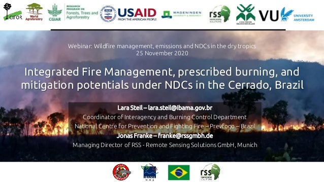 Webinar: Wildfire management, emissions and NDCs in the dry tropics 25 November 2020 Integrated Fire Management, prescribe...