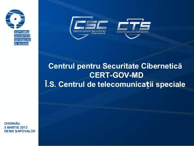 Centrul pentru Securitate Cibernetică                                CERT-GOV-MD                  Î.S. Centrul de telecomu...