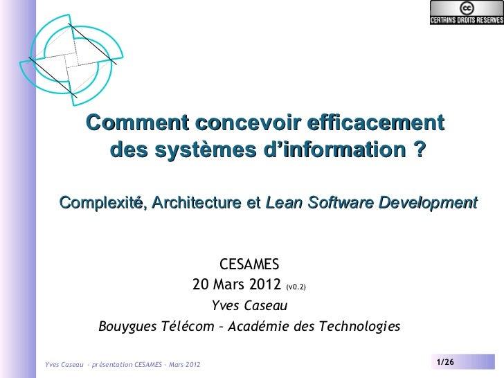 Comment concevoir efficacement             des systèmes d'information ?    Complexité, Architecture et Lean Software Devel...