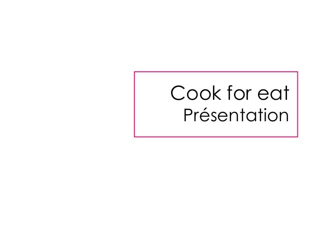 Cook for eat Présentation