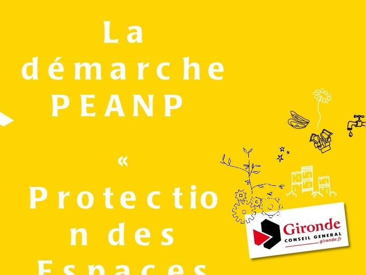 La démarche PEANP  « Protection des Espaces Agricoles et Naturels Périurbains »