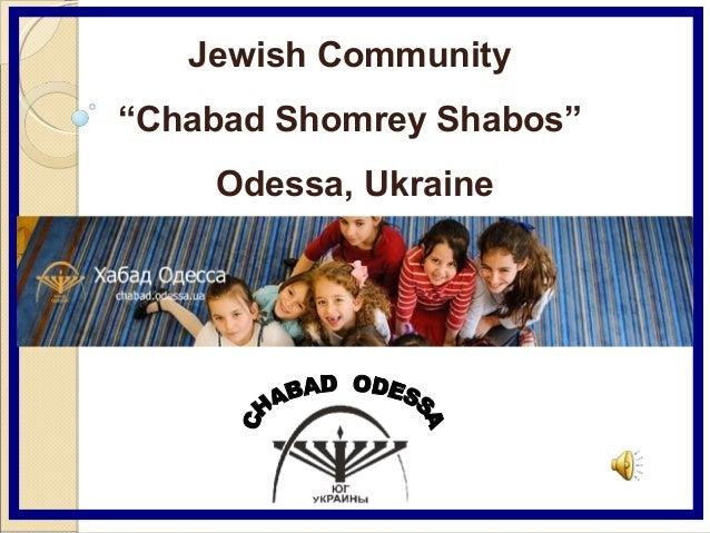 "Jewish Community ""Chabad Shomrey Shabos"" Odessa, Ukraine Odessa Ukraine"