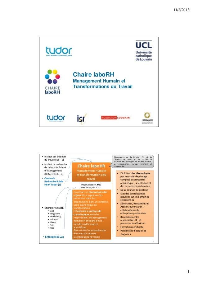 11/8/2013  Chaire laboRH Management Humain et Transformations du Travail  • InstitutdesSciences duTravail(IST – B) • I...