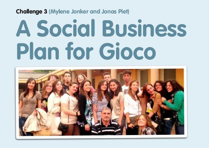 Challenge 3 (Mylene Jonker and Jonas Piet)A Social BusinessPlan for Gioco