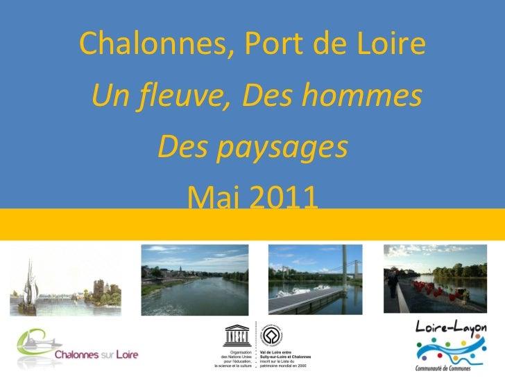Chalonnes, Port de Loire Un fleuve, Des hommes Des paysages Mai 2011