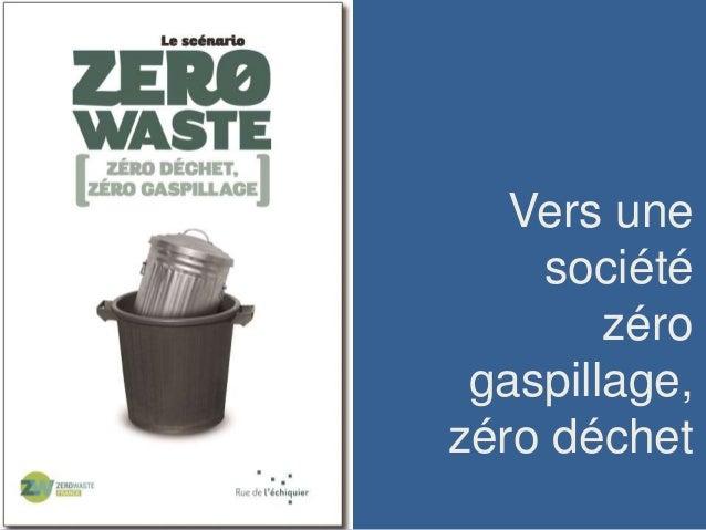 Vers une société zéro gaspillage, zéro déchet