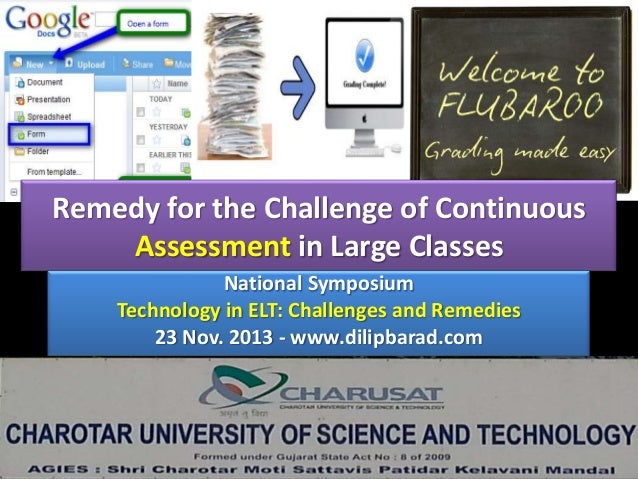 Remedy for the Challenge of Continuous Assessment in Large Classes National Symposium Technology in ELT: Challenges and Re...