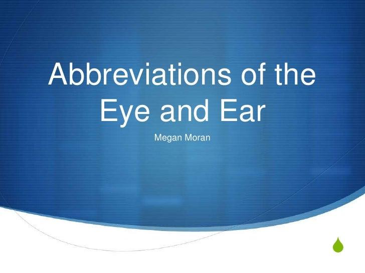 Abbreviations of the   Eye and Ear       Megan Moran                       S