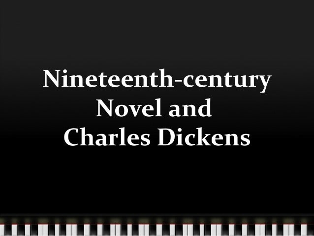 Nineteenth-century Novel and Charles Dickens