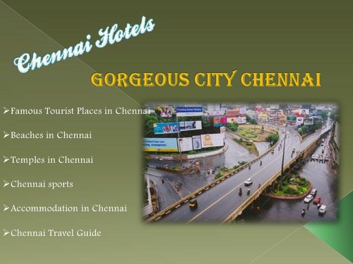 Famous Tourist Places in ChennaiBeaches in ChennaiTemples in ChennaiChennai sportsAccommodation in ChennaiChennai Tr...