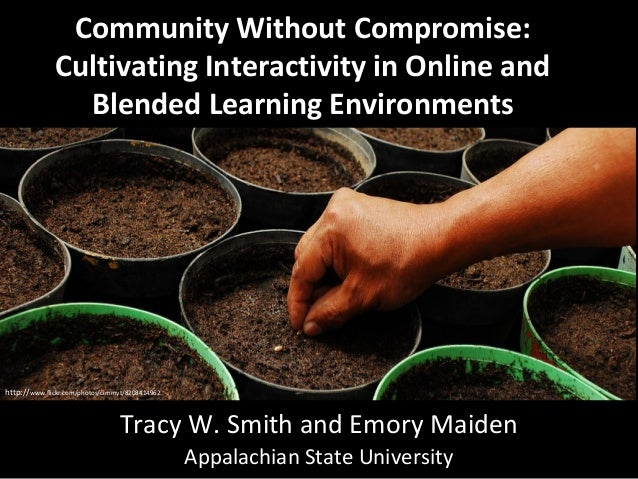 Community Without Compromise: Cultivating Interactivity in Online and Blended Learning Environments  http://www.flickr.com...