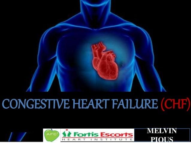 CONGESTIVE HEART FAILURE (CHF) MELVIN PIOUS