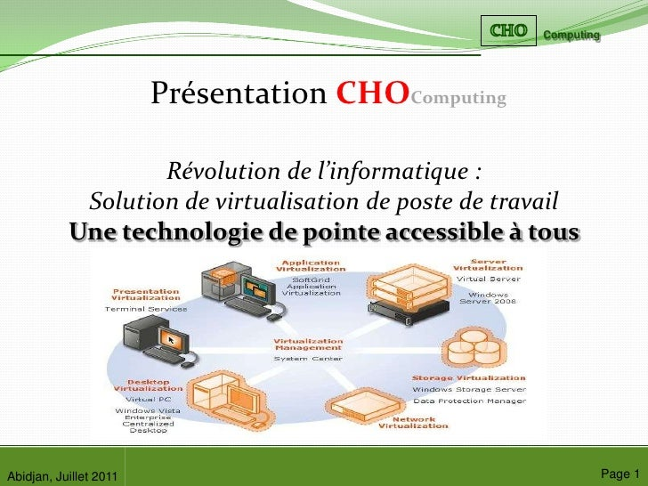 Présentation CHOComputing<br />Révolution de l'informatique :<br />Solution de virtualisation de poste de travail<br />Une...