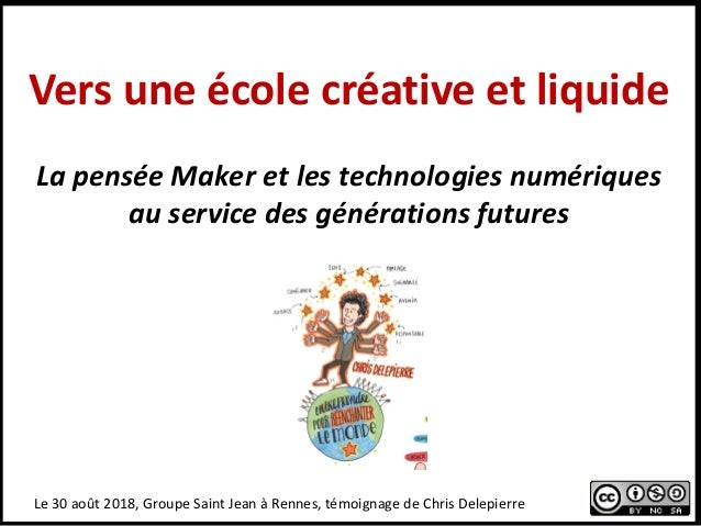 Versuneécolecréativeetliquide Le30août2018,GroupeSaintJeanàRennes,témoignagedeChrisDelepierre LapenséeM...