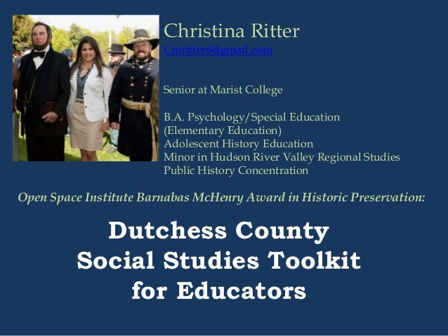 Christina Ritter Cmritter6@gmail.com Senior at Marist College B.A. Psychology/Special Education (Elementary Education) Ado...