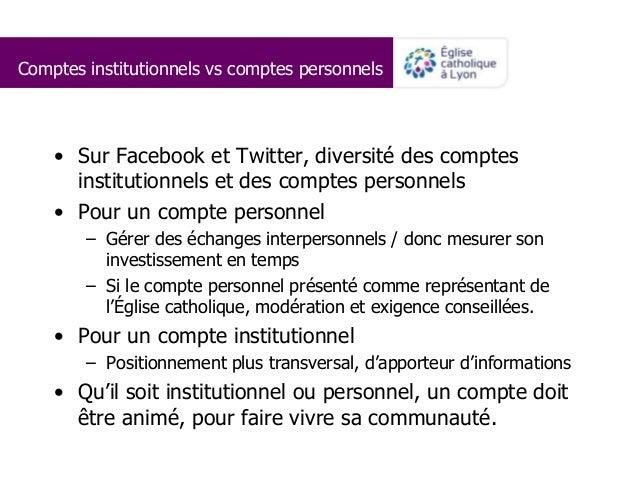 Comptes institutionnels vs comptes personnels • Sur Facebook et Twitter, diversité des comptes institutionnels et des comp...