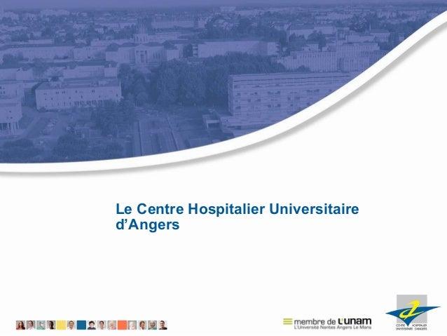 Le Centre Hospitalier Universitaire d'Angers