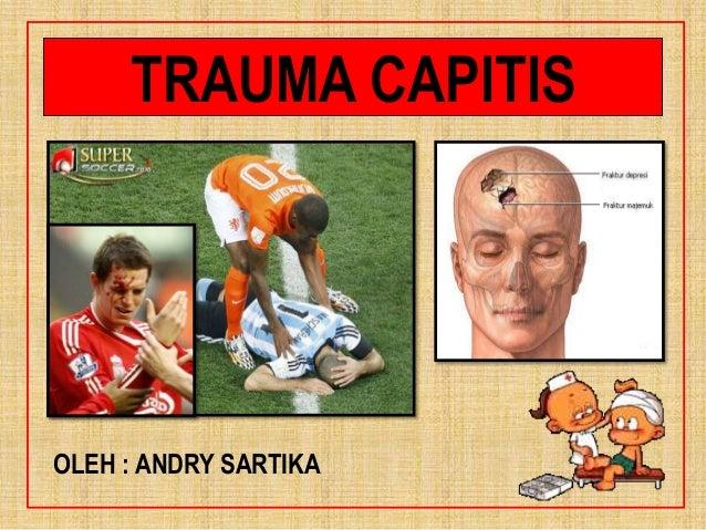 TRAUMA CAPITIS OLEH : ANDRY SARTIKA