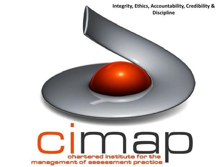 Integrity, Ethics, Accountability, Credibility &                    Discipline