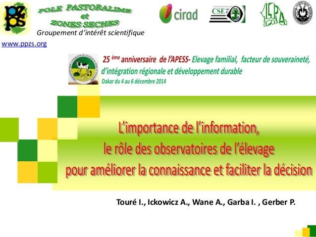 Groupement d'intérêt scientifique www.ppzs.org Touré I., Ickowicz A., Wane A., Garba I. , Gerber P.
