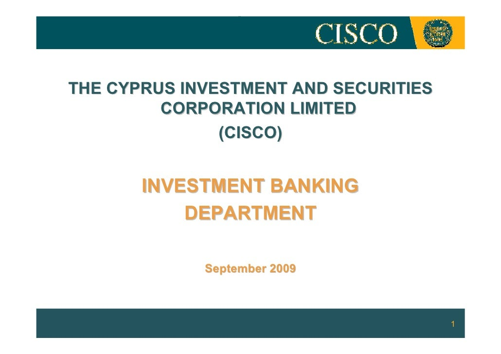 THE CYPRUS INVESTMENT AND SECURITIES          CORPORATION LIMITED                (CISCO)          INVESTMENT BANKING      ...